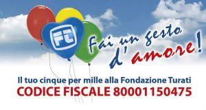 E' possibile devolvere il 5a per mille dalla propria dichiarazione dei redditi in favore della Fondazione Turati Onlus.